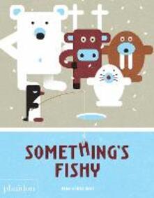 Something's fishy. Ediz. a colori - Jean Gourounas - copertina