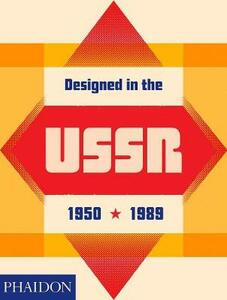 Designed in the USSR: 1950-1989 - Phaidon - cover