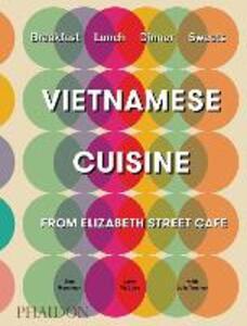 Vietnamese Cuisine from Elizabeth Street Cafe - Tom Moorman,Larry McGuire,Julia Turshen - cover