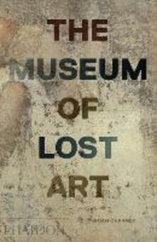 The Museum of Lost Art - Noah Charney - cover