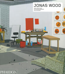 Jonas Wood. Ediz. inglese - Mark Grotjahn,Helen Molesworth,Ian Alteveer - copertina