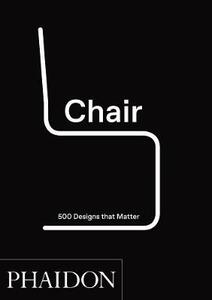 Chair: 500 Designs That Matter - Phaidon Editors - cover