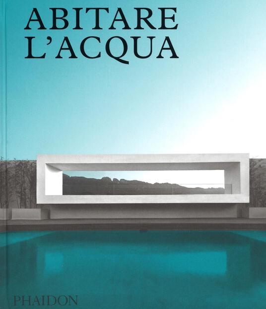 Abitare l'acqua. Ediz. a colori - James Taylor-Foster - copertina