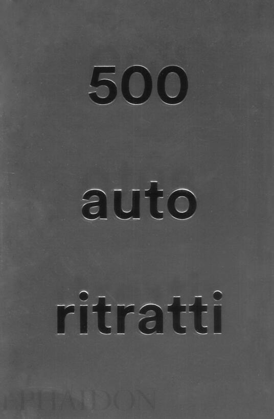 500 autoritratti. Nuova ediz. - copertina