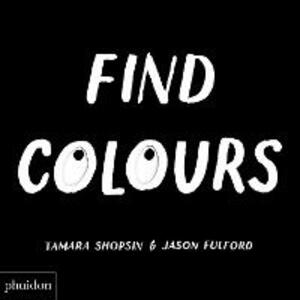 Find Colours: Published in association with the Whitney Museum of American Art - Tamara Shopsin Jason Fulford - cover