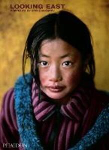 Steve McCurry: Looking East - Steve McCurry - cover