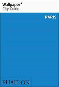 Wallpaper* City Guide Paris - Wallpaper* - cover