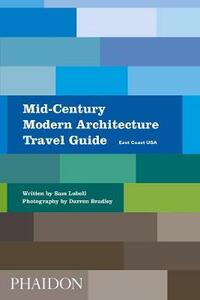 Mid-Century Modern Architecture Travel Guide: East Coast USA - Sam Lubell - cover