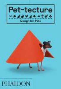 Pet-tecture: Design for Pets - Tom Wainwright - cover