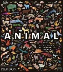 Animal: Exploring the Zoological World - Phaidon Editors,James Hanken - cover