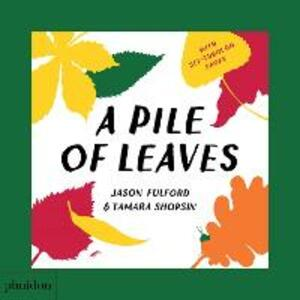 A Pile of Leaves: Published in collaboration with the Whitney Museum of American Art - Jason Fulford - cover