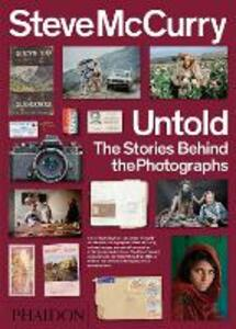 Steve McCurry Untold: The Stories Behind the Photographs - Steve McCurry,William Kerry Purcell - cover