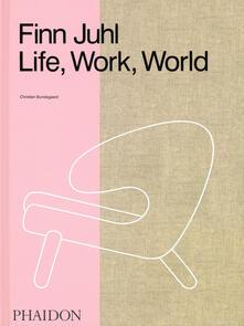 Finn Juhl: Life, Work, World - Christian Bundegaard - cover