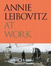 Libro At work. Ediz. inglese. Ediz. illustrata Annie Leibovitz