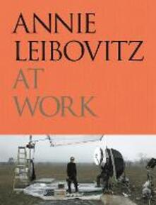 At work. Ediz. inglese. Ediz. illustrata - Annie Leibovitz - copertina