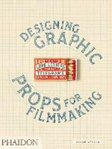 Designing graphic props for filmmaking - Annie Atkins - copertina