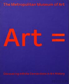 Art equals. Discovering Infinite Connections in Art History. Ediz. illustrata - copertina