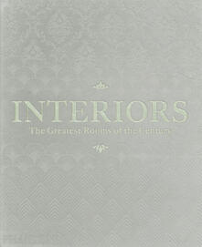 Interiors: The Greatest Rooms of the Century. Ed. Grigia - Lingua inglese - copertina
