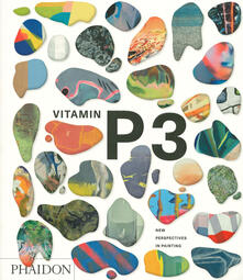 Vitamin P3: New Perspectives in Painting - Phaidon Editors - cover