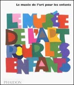 Foto Cover di Le musée de l'art pour les enfants, Libro di  edito da Phaidon