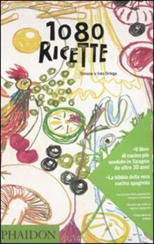 1080 ricette - Simone Ortega,Ines Ortega - copertina
