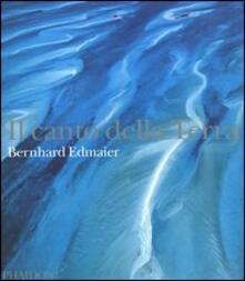 Il canto della terra - Bernhard Edmaier,Angelika Jung-Hüttl - copertina