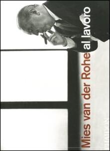 Mies van der Rohe al lavoro - Peter Carter - copertina
