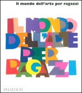 Libro Il mondo dell'arte per ragazzi