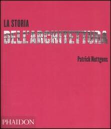 La storia dell'architettura. Ediz. illustrata - Patrick Nuttgens - copertina