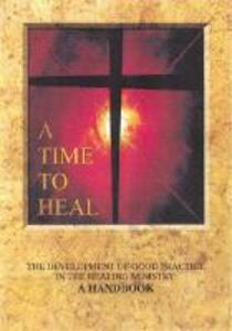 A Time to Heal (Handbook): The Development of Good Practice in the Healing Ministry - Archbishops' Council - cover