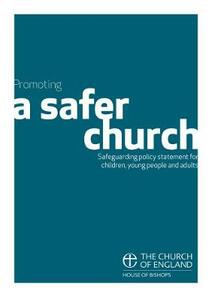 Promoting a Safer Church: Safeguarding policy statement for children, young people and adults - House of Bishops - cover