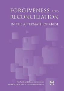 Forgiveness and Reconciliation in the Aftermath of Abuse - Christopher Cocksworth - cover