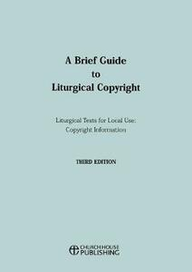 A Brief Guide to Liturgical Copyright 3rd edition - Central Board of Finance - cover