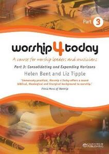 Worship 4 Today: Consolidating and expanding horizons - Helen Bent,Liz Tipple - cover