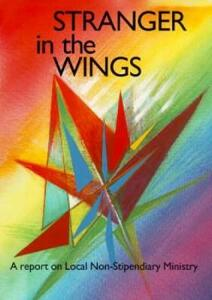 Stranger in the Wings: A Report on Local Non-Stipendiary Ministry - Church of England - cover