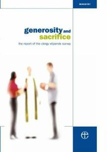 Generosity and Sacrifice Report: The Report of the Clergy Stipends Review Group - Church House Publishing - cover
