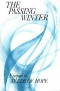 The Passing Winter: A Sequel to Seeds of Hope - Committee for Minority Ethnic Anglican Concerns - cover