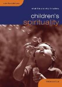 Children's Spirituality: What it is and Why it Matters - Rebecca Nye - cover