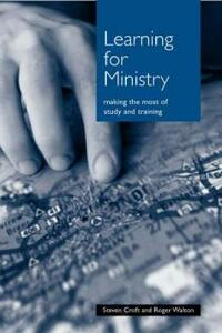 Learning for Ministry: Making the Most of Study and Training - Steven Croft,Roger Walton - cover