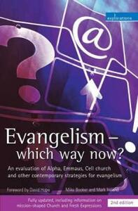 Evangelism - Which Way Now?: An Evaluation of Alpha, Emmaus, Cell Church and Other Contemporary Strategies for Evangelism - Mike Booker,Mark Ireland - cover