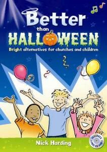Better Than Halloween: Bright Alternatives for Churches and Children - Nick Harding - cover