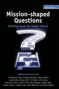 Mission-Shaped Questions: Defining Issues for Today's Church - cover