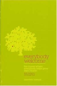 Everybody Welcome: The Course Where Everybody Helps Grow Their Church - Bob Jackson,George Fisher - cover