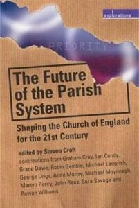 The Future of the Parish System: Shaping the Church of England in the 21st Century - Graham Cray,Ian Cundy,etc. - cover