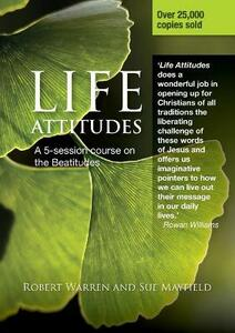 Life Attitudes: A Five-session Course on the Beatitudes for Lent - Robert Warren,Sue Mayfield - cover