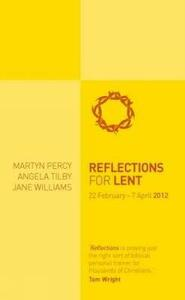 Reflections for Lent 2012 - Martin Percy,Angela Tilby,Jane Williams - cover