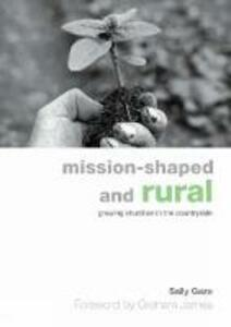 Mission-shaped and Rural: Growing Churches in the Countryside - Sally Gaze - cover
