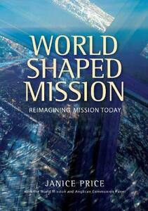 World-Shaped Mission: Reimagining Mission Today - Janice Price - cover