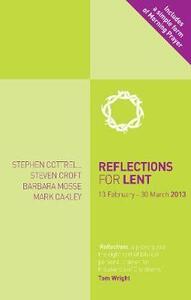 Reflections for Lent 2013 - Steven Croft,Stephen Cottrell,Barbara Mosse - cover