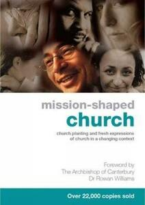 Mission-Shaped Church: Church Planting and Fresh Expressions of Church in a Changing Context - cover
